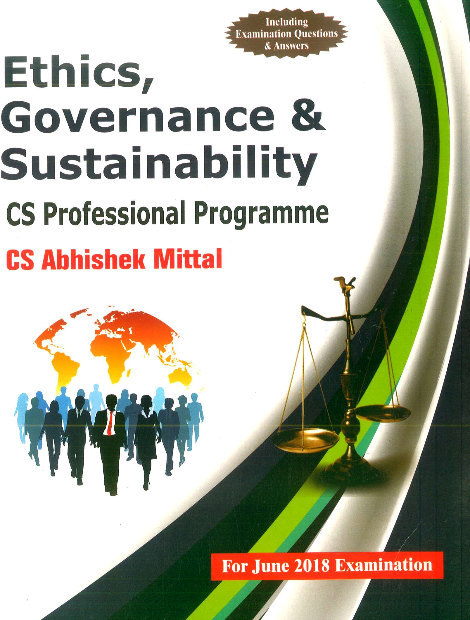 Sangeet Kedia CS Professional Programme (New Syllabus) Ethics, Governance and Sustainability by Abhishek Mittal Applicable for June 2018 Exam (Pooja Law House Publishing) Edition 16th, 2018