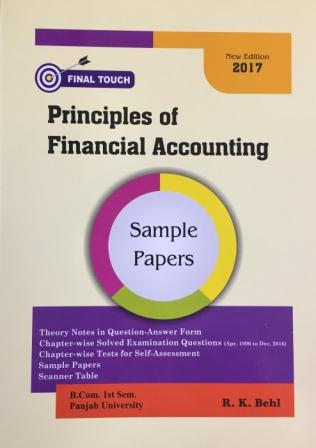 Final Touch Principles of Financial Accounting for B.Com Semester-I by R.K. Behl (Aastha Publications) Edition 2017 Punjab University