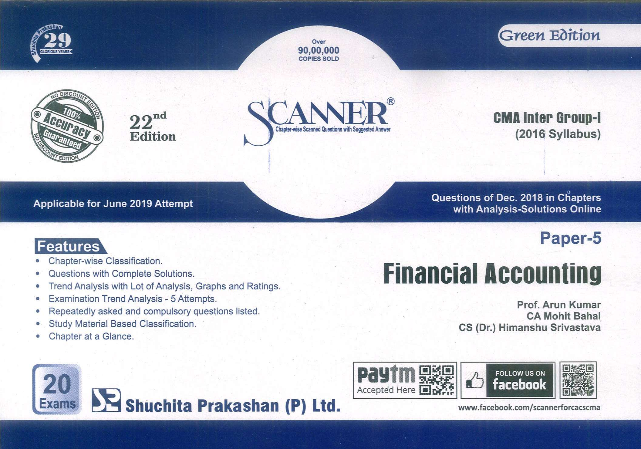 Shuchita Solved Scanner CMA Inter Group-I (2016 Syllabus) Paper-5 Financial Accounting By Prof. Arun Kumar,CA. Raj K Agarwal, CA Mohit Bahal and CS (Dr.) Himanshu Srivastava Applicable for June 2019 Exam (Shuchita Prakashan) 22th Edition 2019