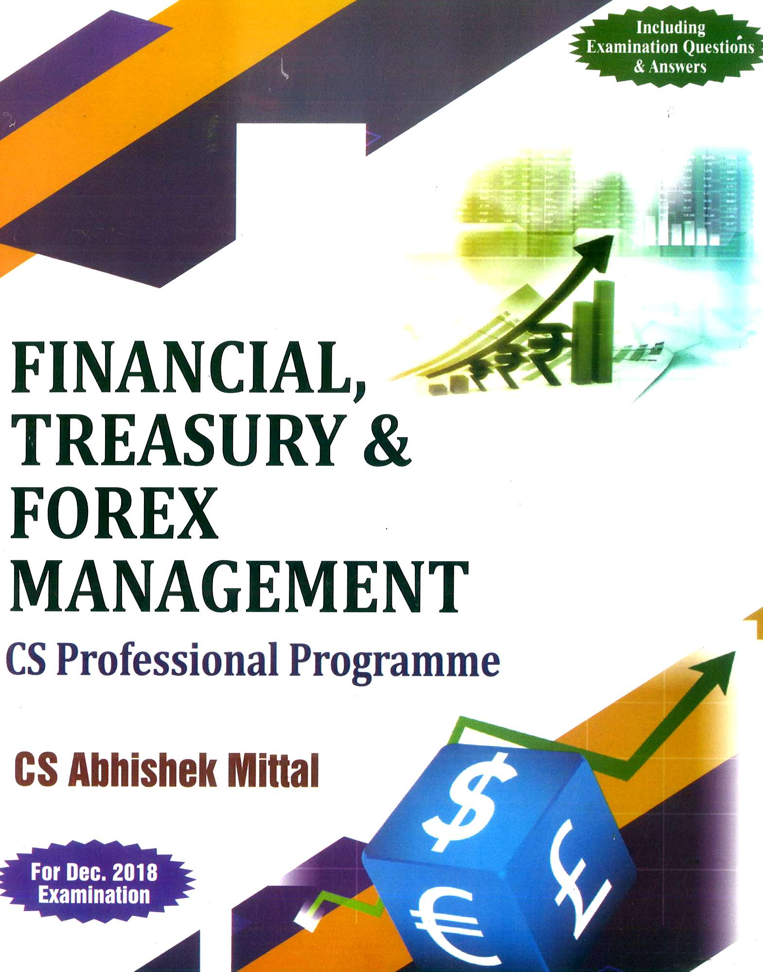 Sangeet Kedia Financial, Treasury & Forex Management for Dec 2018 Exam for CS Professional Programme by Abhishek Mittal (Pooja Law House Publishing) Edition 2018