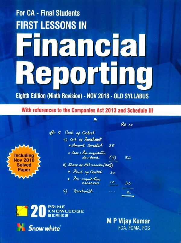 Snow White First Lessons in Financial Reporting for CA Final by M P Vijay Kumar Including May 2019 Exam (Snow White Publishing) 2018 edition
