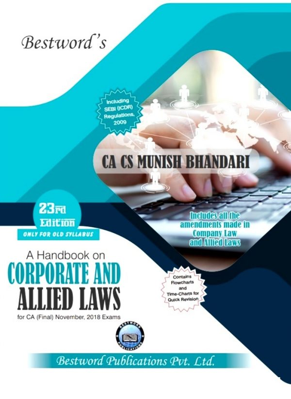 Bestword's A hand book on Corporate & Allied Laws for CA Final for November 2018 exam by CA Munish Bhandari (Bestword's Publishing) Edition 23nd, 2018
