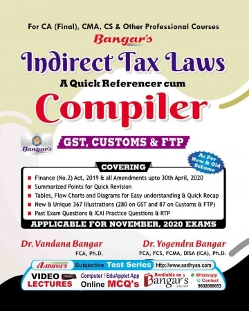 Bangar's Comprehensive Guide to Indirect Taxes Laws Quick referencer cum Compiler for CA Final By Dr. Yogendra Bangar and Dr. Vandana Bangar (Aadhya Prakashan Publishing) for Nov 2020 Exam