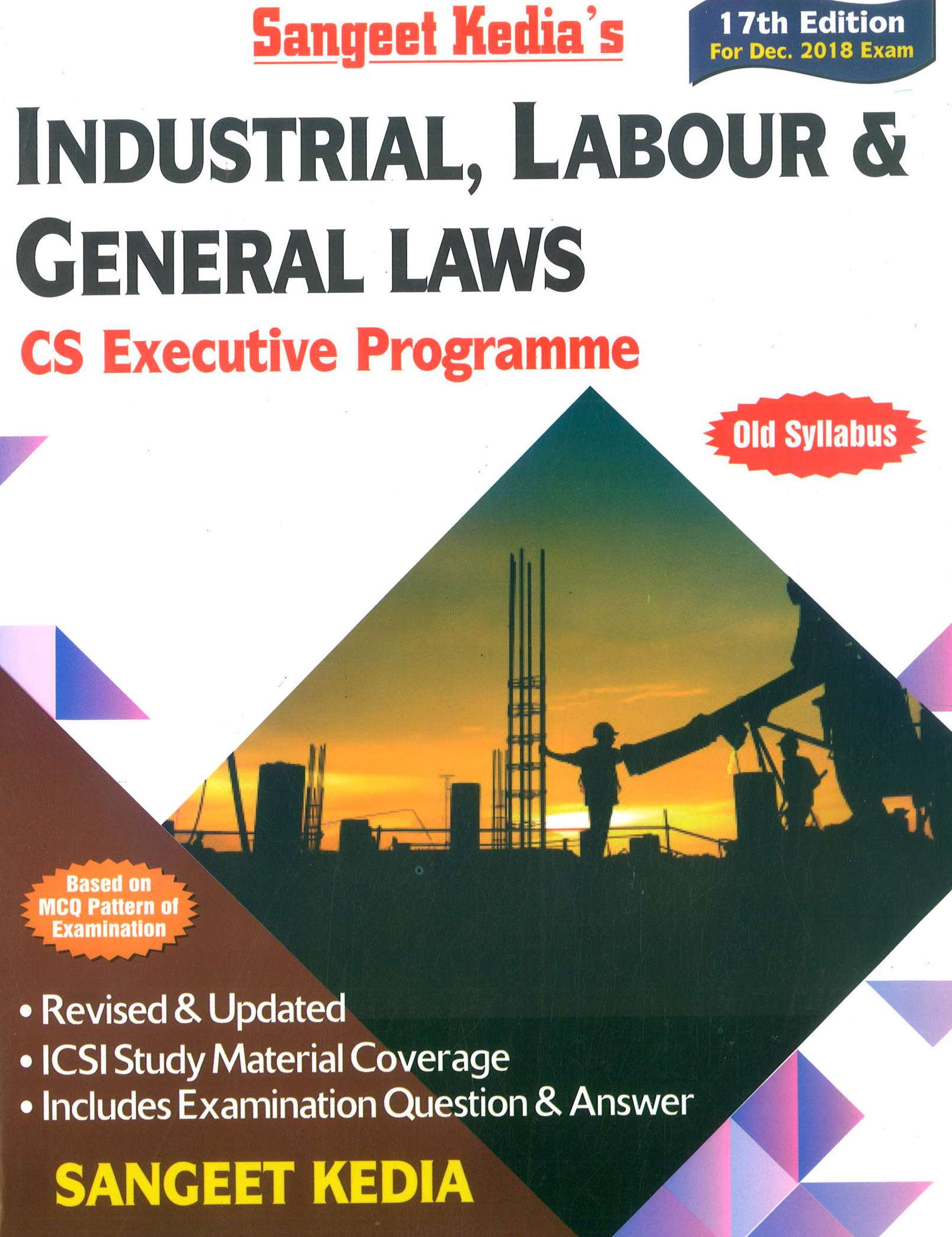 Pooja Law House CS Executive Industrial, Labour & General Law (New Syllabus) By Sangeet Kedia Applicable for Dec 2018 Exam (Pooja Law House Publishing) Edition 17th, 2018