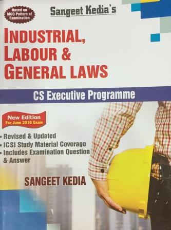 Pooja Law House CS Executive Industrial, Labour & General Law (New Syllabus) By Sangeet Kedia Applicable for June 2018 Exam (Pooja Law House Publishing) Edition 16th, 2018