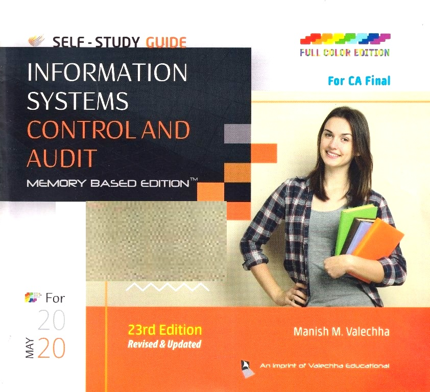 Valechha Educational's Self-Study Guide On Information Systems Control And Audit (ISCA) Old Syllabus for CA Final By Manish Valechha Applicable for MAY 2020 Exam