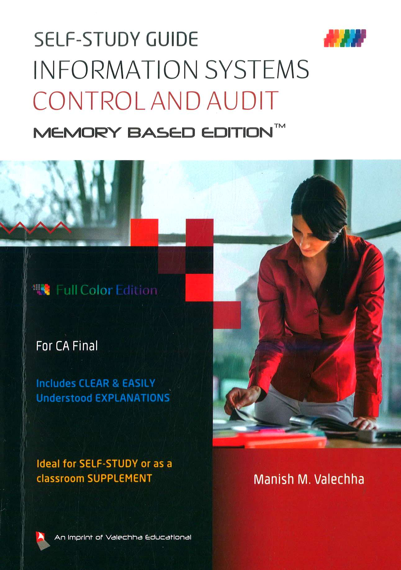 Valechha Educational's Self-Study Guide On Information Systems Control And Audit (ISCA) Old Syllabus for CA Final By Manish Valechha Applicable for May 2018 Exam