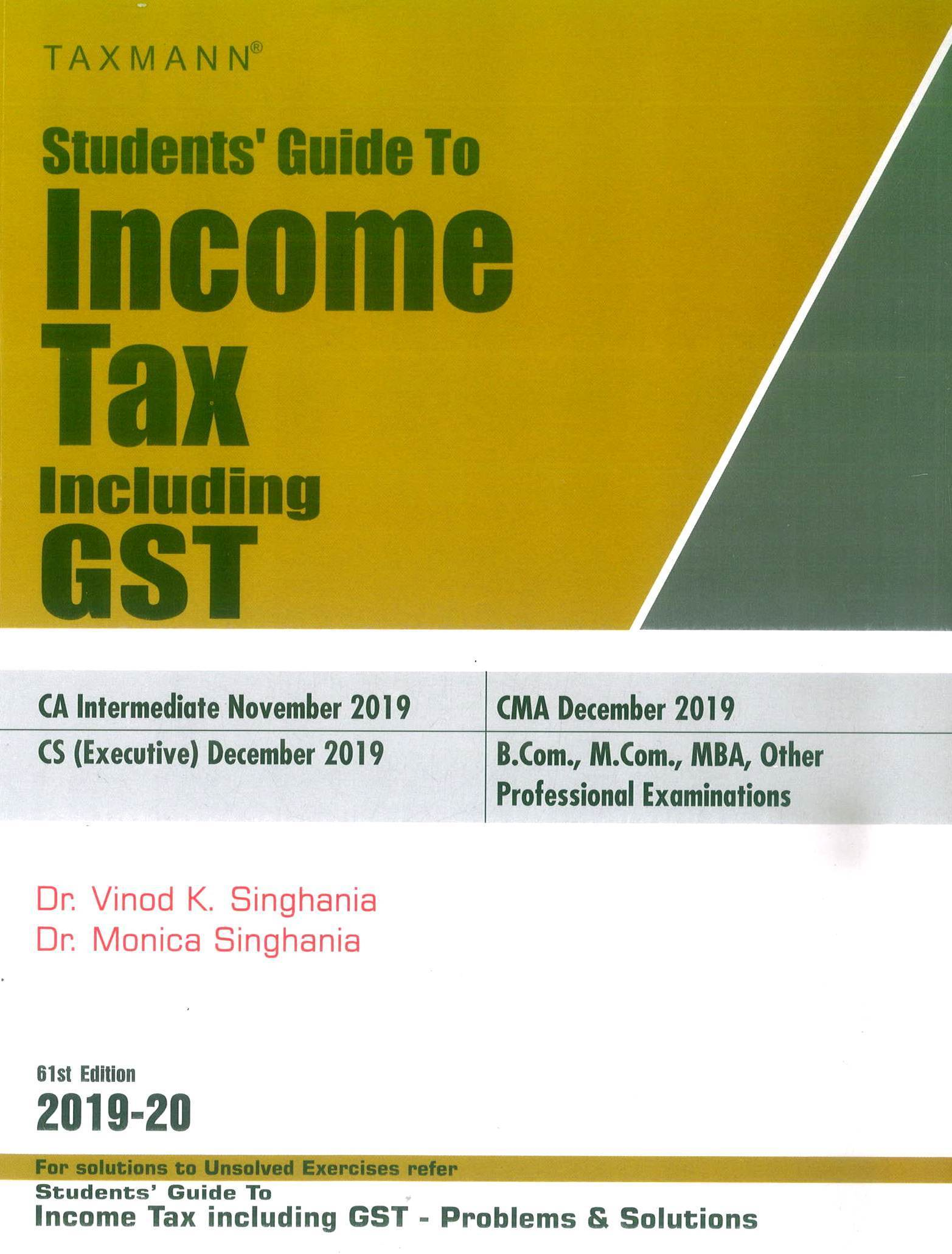 Taxmann Students Guide To Income Tax including GST Old and New Syllabus both By Monica Singhania Vinod K Singhania Applicable for November 2019 Exam