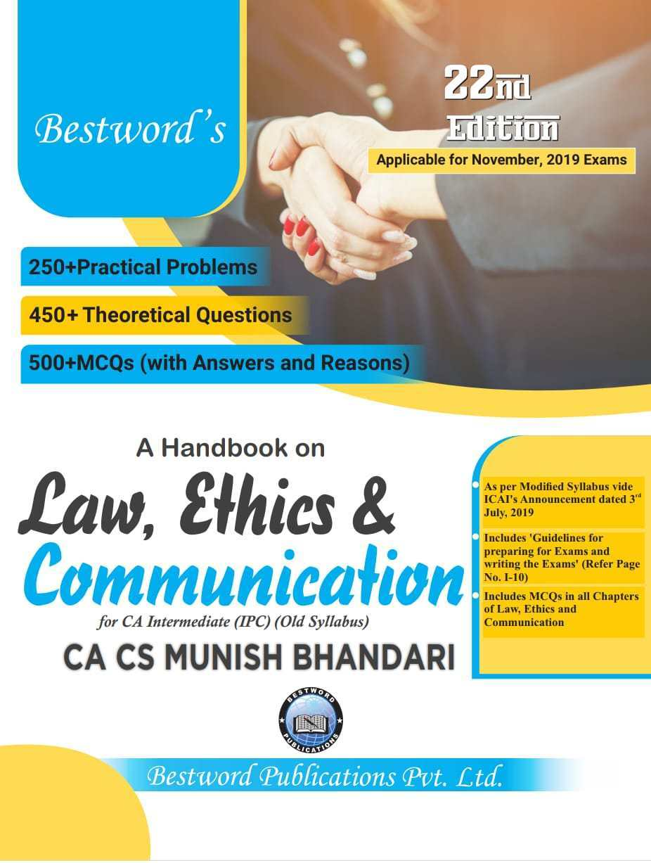Bestword's A Handbook on Law, Ethics & Communication for CA-Intermediate (IPC) old syllabus , Nov 2019 Exam by CA Munish Bhandari (Bestword's Publishing) Edition 2019
