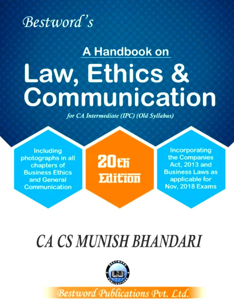 Bestword's A Handbook on Law, Ethics & Communication for CA-Intermediate (IPC) old syllabus , Nov 2018 Exam by CA Munish Bhandari (Bestword's  Publishing) Edition 2018