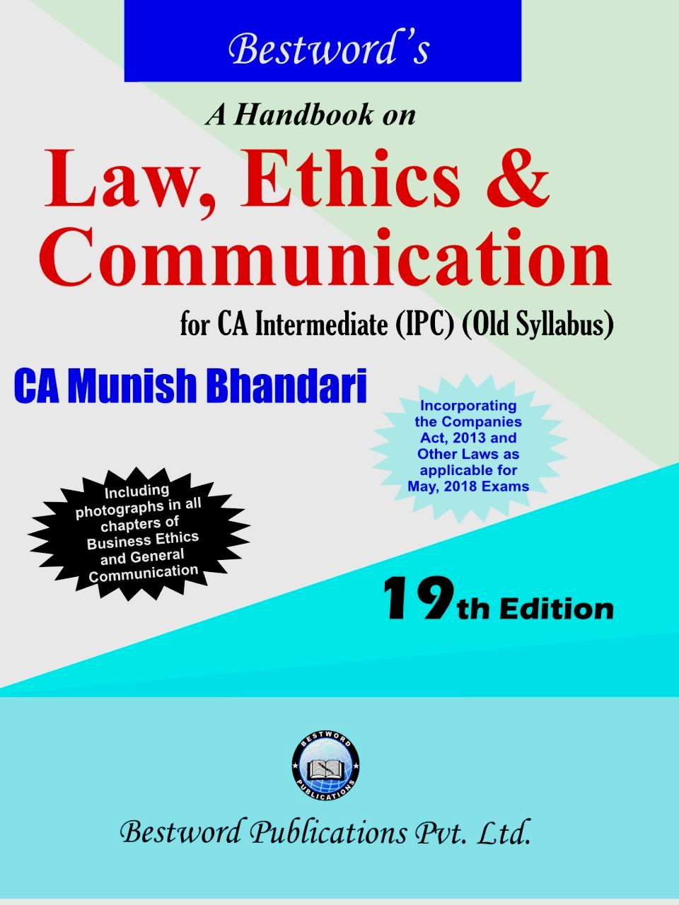 Bestword's A Handbook on Law, Ethics & Communication for CA-Intermediate (IPC) old syllabus , May 2018 Exam by CA Munish Bhandari (Bestword's  Publishing) Edition 2018