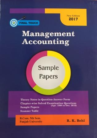 Final Touch Management Accounting for B.Com Semester-V by R.K. Behl (Aastha Publications) Edition  2017 Punjab University