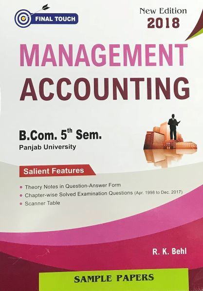 Final Touch Management Accounting for B.Com Semester-V by R.K. Behl (Aastha Publications) Edition  2018 Punjab University