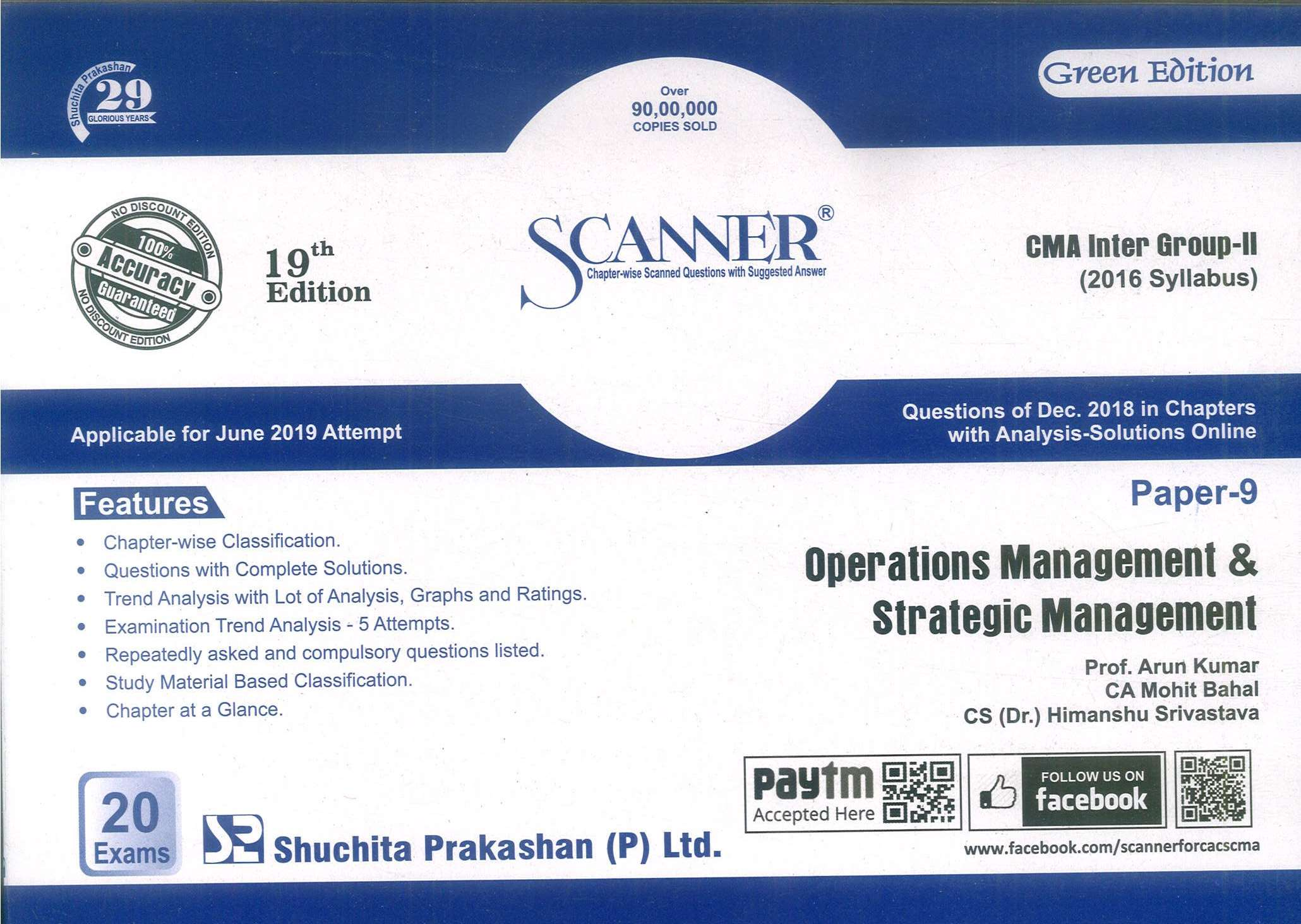 Shuchita Solved Scanner Operations Management & Information System for CMA (syllabus 2016) Inter Group II Paper 9 for June 2019 Exam New Syllabus by Prof. Arun Kumar,B.K. Agnihotri, CA Mohit Bahal and CS (Dr.) Himanshu Srivastava (Shuchita Prakashan) Edition 19th Jan 2019