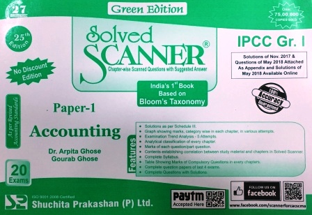 Shuchita Solved Scanner of Accounting CA IPCC Group-I Paper 1 for Nov 2018 Exam for  Green Edition by Dr. Arpita Ghose and Gourab Ghose (Shuchita Prakashan) Edition 25th July 2018
