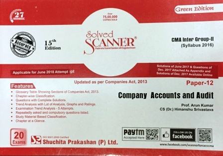 Shuchita Solved Scanner CMA Inter Group-II (New Syllabus) Paper-12 Company Accounts and Audit By Prof. Arun Kumar and CS (Dr.) Himanshu Srivastava Applicable for June 2018 Exam (Shuchita Prakashan) 2018 edition