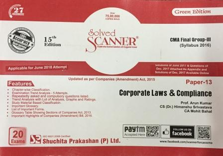 Shuchita Solved Scanner Corporate Law & Compliance for CMA Final Group III Paper 13 New Syllabus for June 2018 Exam by Prof. Arun Kumar and CS CA Rajiv Singh (Shuchita Prakashan) Edition 2018