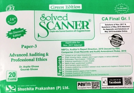 Shuchita Solved Scanner of Advanced Auditing & Professional Ethics CA Final Group-I Paper 3 Green Edition  for Nov 2018 Exam (old Syllabus)by Dr. Arpita Ghose and Gourab Ghose (Shuchita Prakashan) Edition 2017