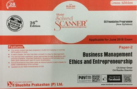 Shuchita Business management Ethics and Entrepreneurship Solved Scanner for June 2018 Exam for CS Foundation Programme (New Syllabus) Paper 2 Green Edition by CA Amar Omar and CA Rasika Goenka (Shuchita Prakashan) Edition 2018