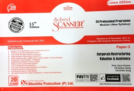Shuchita solved scanner Corporate Restructuring Valuation & Insolvency Solved Scanner for June 2018 Exam for CS Professional Programme Module-I (New Syllabus) Paper 3 Green Edition by Prof. Arun Kumar, CA Ankur Garg and CA Ankit Garg (Shuchita Prakashan) 15th Edition 2018