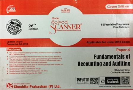 Shuchita Fundamentals of Accounting and Auditing Model Solved Scanner for June 2018 Exam for CS Foundation Programme (New Syllabus) Paper 4 Green Edition by CA Amar Omar and CA Rasika Goenka (Shuchita Prakashan) Edition 2018
