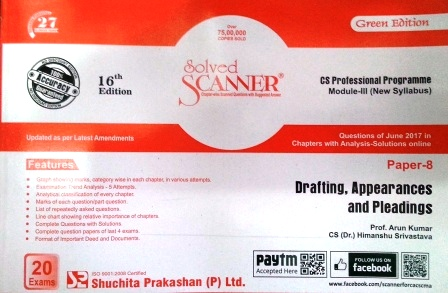 Shuchita Drafting, Appearances and Pleadings Solved Scanner for June 2018 Exam for CS Professional Programme Module-III (New Syllabus) Paper 8 Green Edition by Prof. Arun Kumar, CS (Dr.) Himanshu Srivastava (Shuchita Prakashan) Edition 17th 2018