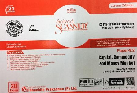 Shuchita Capital, Commodity and Money Market Solved Scanner for June 2018 Exam for CS Professional Programme Module-III (New Syllabus) Paper 9.2 Green Edition by Prof. Arun Kumar, CS (Dr.) Himanshu Srivastava (Shuchita Prakashan) Edition 7th 2018