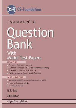 Taxmann Question Bank with Model Test Papers for CS Foundation by N.S. Zad (Taxmann Publishing) 4th Edition 2018