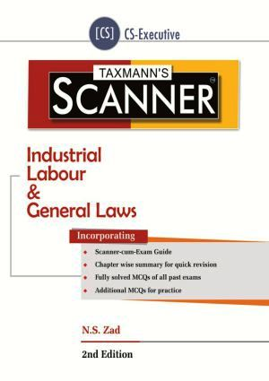 Taxmann Scanner for Industrial Labour and General Laws for June Exam for CS Executive by N.S. Zad (Taxmann's Publications) Edition 2nd Edition 2017