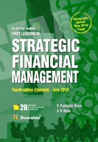 Snow White First Lessons in Strategic Financial Management for CA Final by V Pattabhi Ram and S D Bala (Snow White Publishing) Edition 2018 old syllabus examinations