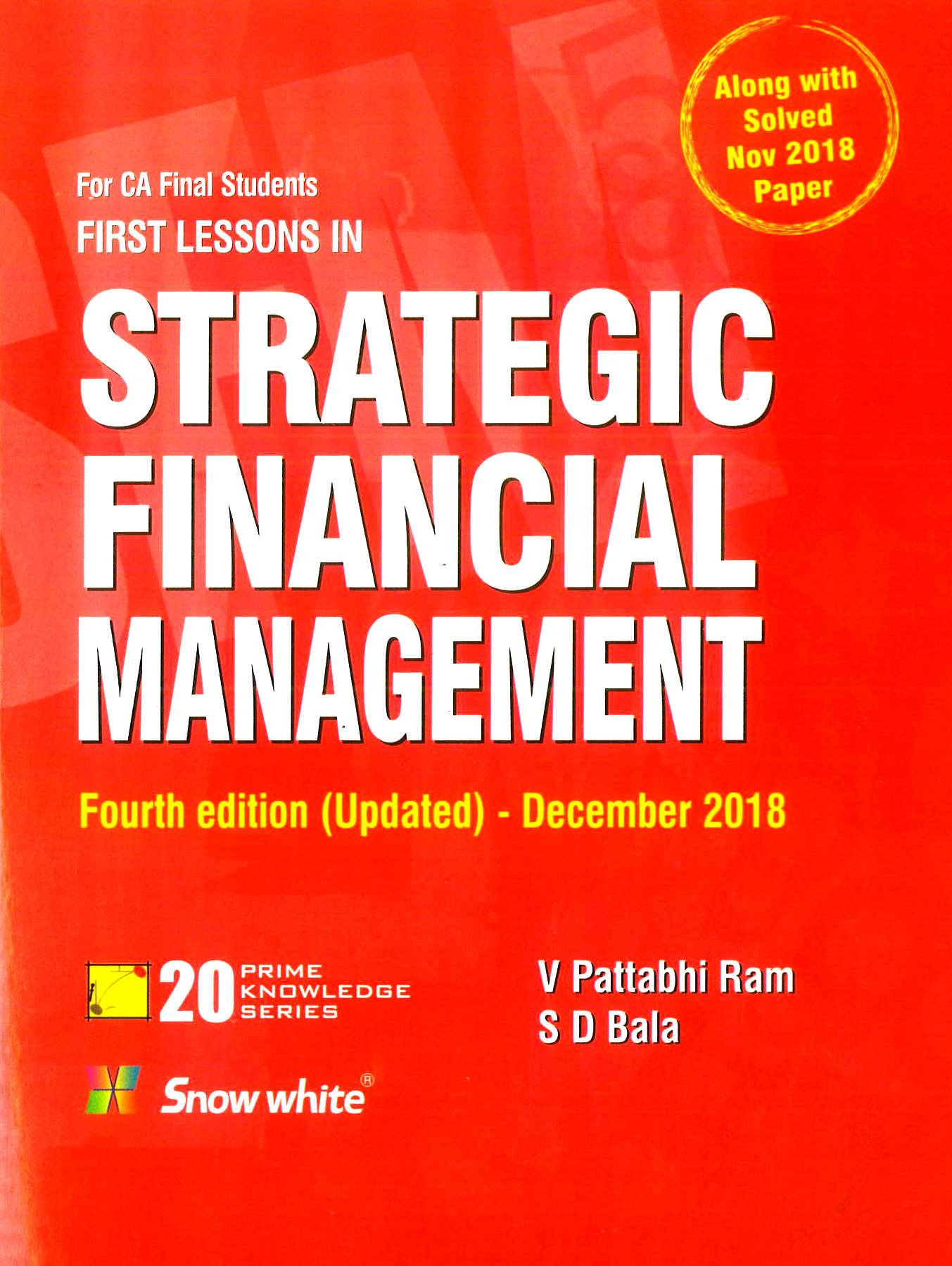 Snow White First Lessons in Strategic Financial Management for CA Final (Old Syllabus) by V Pattabhi Ram and S D Bala (Snow White Publishing) Edition 2018 for May 2019 Exam