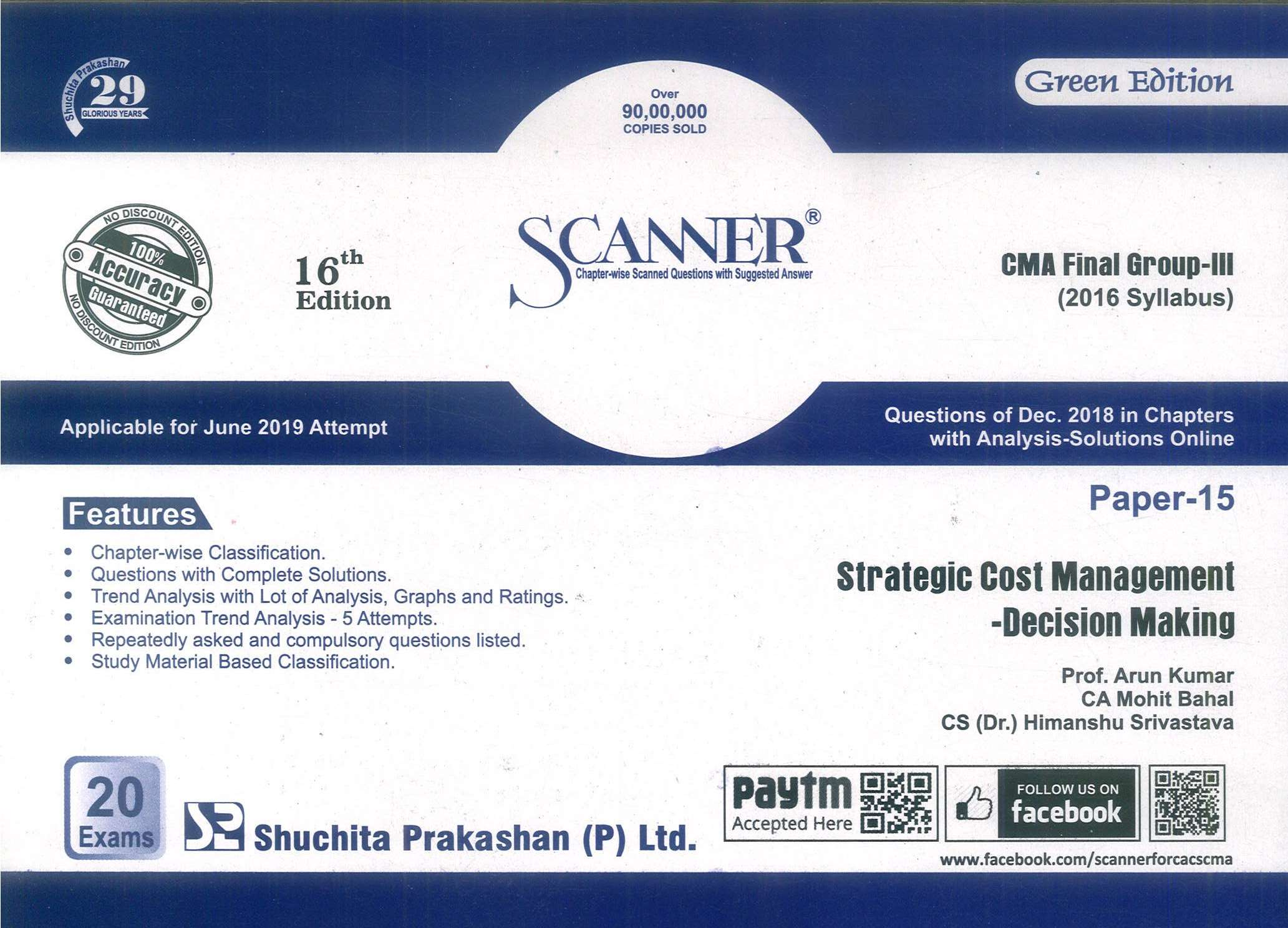 Shuchita Solved Scanner Strategic Cost Management-Decision Making for CMA Final Group III Paper 15 New Syllabus for June 2019 Exam by Prof. Arun Kumar, CS Ajay Goenka, CA Mohit Bahal and CS (Dr.) Himanshu Srivastava (Shuchita Prakashan) 16th Edition 2019