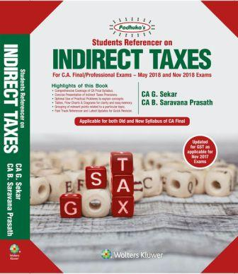 Padhuka Students' Reference on Indirect Taxes  for CA Final for May 2018 and Nov 2018 exam by CA G. Sekar and CA. B Saravana Prasath (Wolters Kluwer Publishing) 13th Edition December 2017