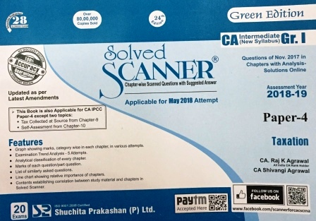 Shuchita Solved Scanner CA Inter Group I (New Syllabus) Paper-4 Taxation Edition by CA Raj K Agarwal and Dr. Arpita Ghose and Gourab Ghose (Shuchita Prakashan) Jan 2018 for May 2018 Exam
