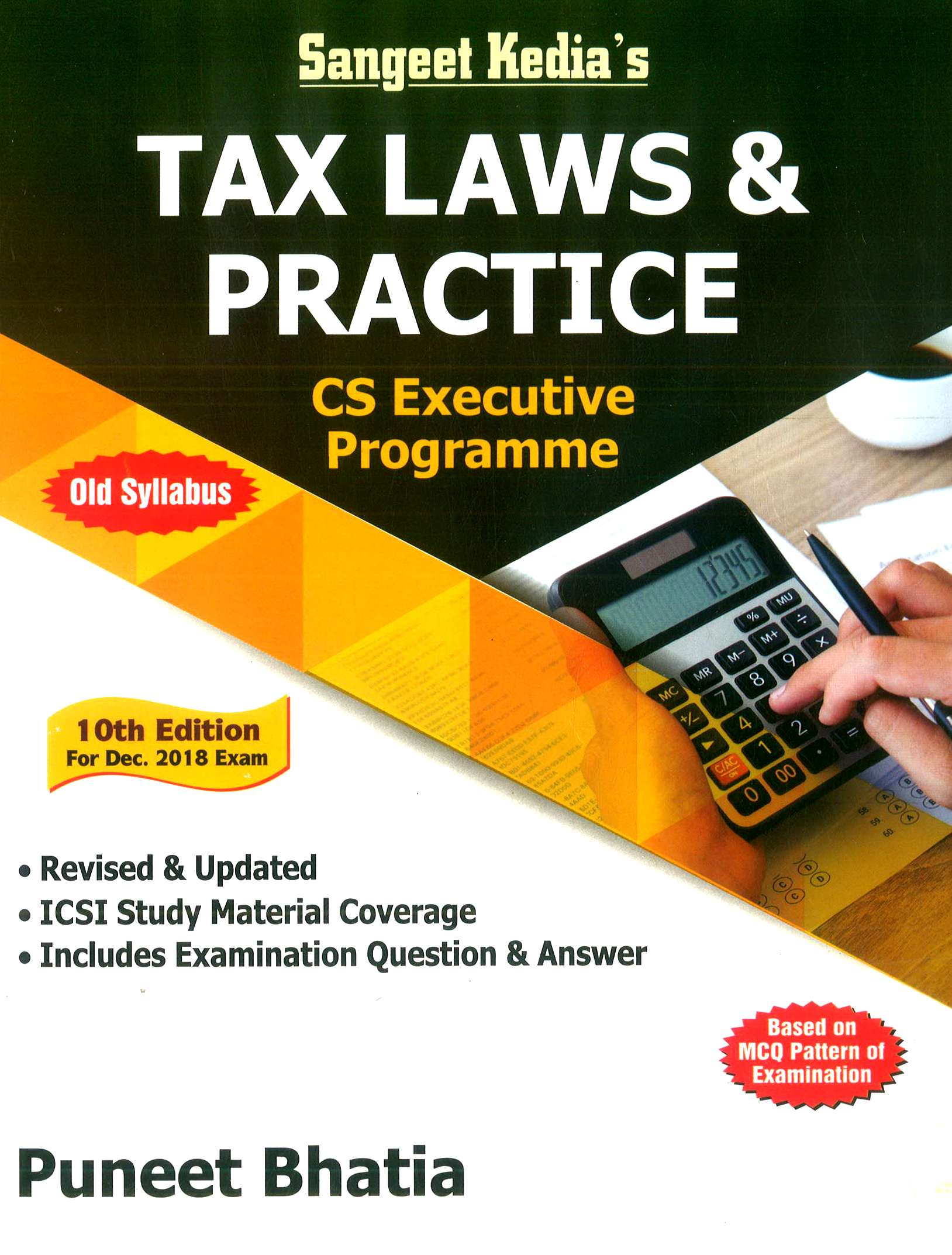 Sangeet Kedia Tax Laws and Practice for CS Executive by Puneet Bhatia and Abhishek Mittal Applicable for Dec 2018 Exam (Pooja Law House Publishing) Edition 10th, 2018