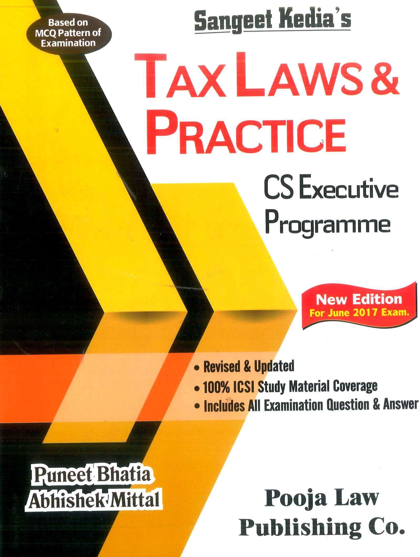 Sangeet Kedia Tax Laws and Practice for CS Executive by Puneet Bhatia and Abhishek Mittal Applicable for June 2017 Exam (Pooja Law House Publishing) Edition 8th, 2017