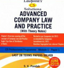 Lawpoint CS Solution Advanced Company Law and Practice (With Theory Notes) for CS Professional Programme Module-1 Paper-1 by S K Pandab (Lawpoint Publication) Edition 8th 2016