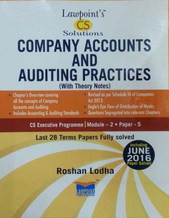 Lawpoint CS Solution Company Accounts and Auditing Practices for CS Executive Programme Module-2 Paper-5 by Roshan Lodha (Lawpoint Publication) Edition 12th 2016