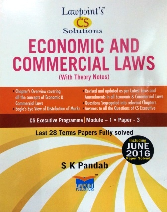 Lawpoint CS Solution Economic and Commercial Laws for CS Executive Programme Module-1 Paper-3 by S K Pandab (Lawpoint Publication) Edition 11th 2016
