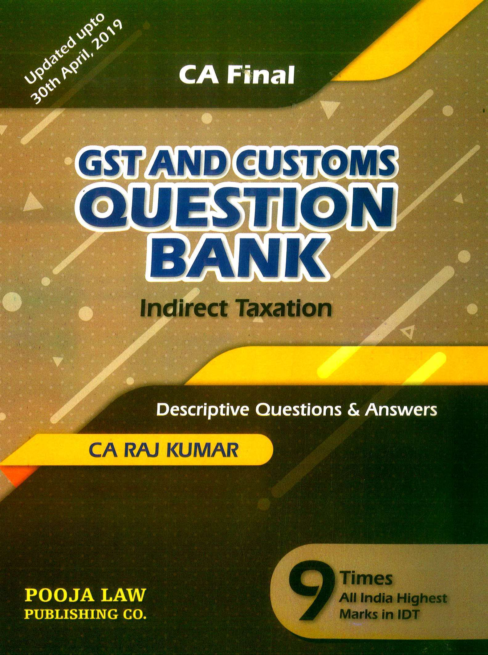 Pooja Law House GST and Customs Question Bank Indirect Taxation Old And New Syllabus for CA Final By CA Raj Kumar Applicable for November 2019 Exam