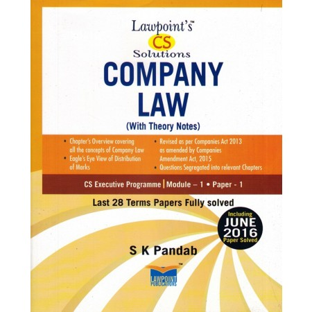 Lawpoint CS Solution Company Law (With Theory Notes) for CS Executive Programme Module-1 Paper-1 by S K Pandab (Lawpoint Publication) Edition 12th 2016