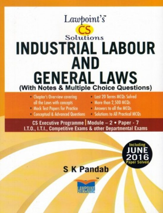 Lawpoint CS Solution Industrial Labour and General Laws (With Notes &  Multiple Choice Questions) for CS Executive Programme Module-2 Paper-7 by S  K