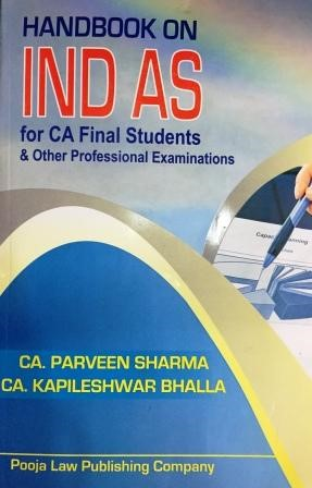 Pooja Law House Handbook in IND AS for CA Final Students & other Professional  Examination By CA. Parveen Sharma & CA. Kapileshwar Bhalla Edition November2016