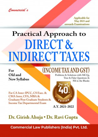 Commercial Practical Approach to Direct & Indirect Taxes (A.Y. 2021-2022) For CA INTER By Dr Girish Ahuja Dr Ravi Gupta for 2021 Exam