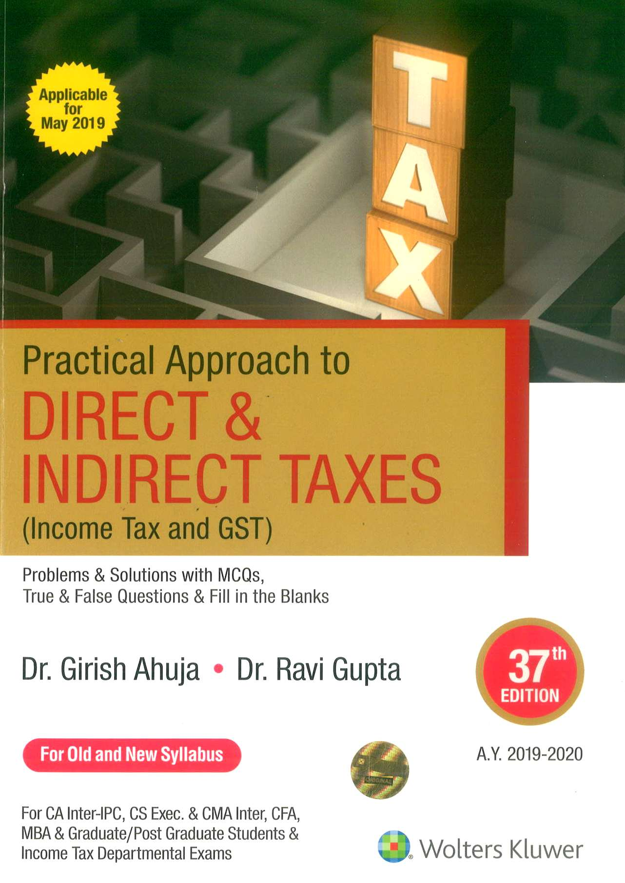 CCH Practical Approach to Direct & Indirect Taxes (A.Y. 2019-2020) For CA IPCC By Dr Girish Ahuja Dr Ravi Gupta Applicable for 37th edition May 2019 Exam