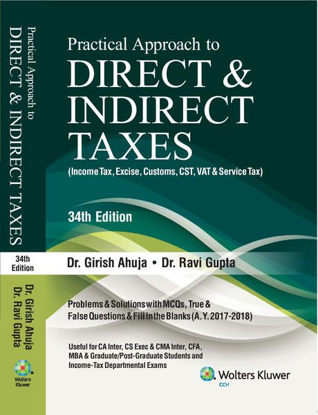 CCH Practical Approach to Direct & Indirect Taxes For CA IPCC By Dr Girish Ahuja Dr Ravi Gupta Applicable for 34th edition May/June 2017 Exam