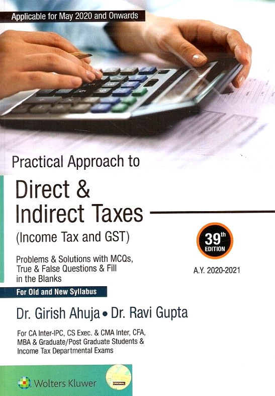 CCH Practical Approach to Direct & Indirect Taxes (A.Y. 2020-2021) For CA INTER By Dr Girish Ahuja Dr Ravi Gupta for May 2020 Exam