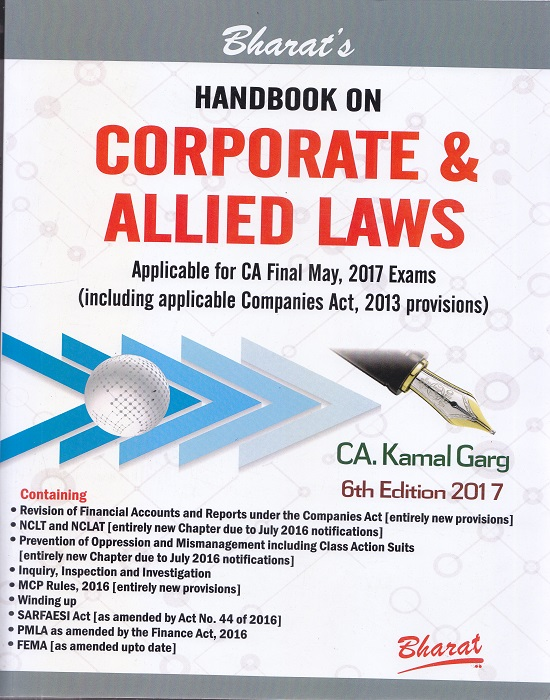 Bharat's Handbook on Corporate & Allied Laws Applicable for CA Final May, 2017 Exams (Including applicable Companies Act, 2013 Provisions) by CA Kamal Garg (Bharat Law House Publication) Edition 6th 2017