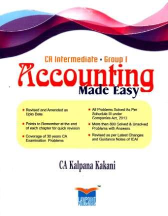 Lawpoint Accounting Made Easy For Ca Ipcc Intermediate Group-1 By Ca. Kalpana Kakani Applicable For November 2016 Exam 2016 edtion