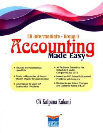 Lawpoint Accounting Made Easy For Ca Ipcc Intermediate Group-II By Ca. Kalpana Kakani Applicable For November 2016 Exam 2016 edition